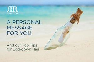 Lockdown hair – top tips, until we meet again