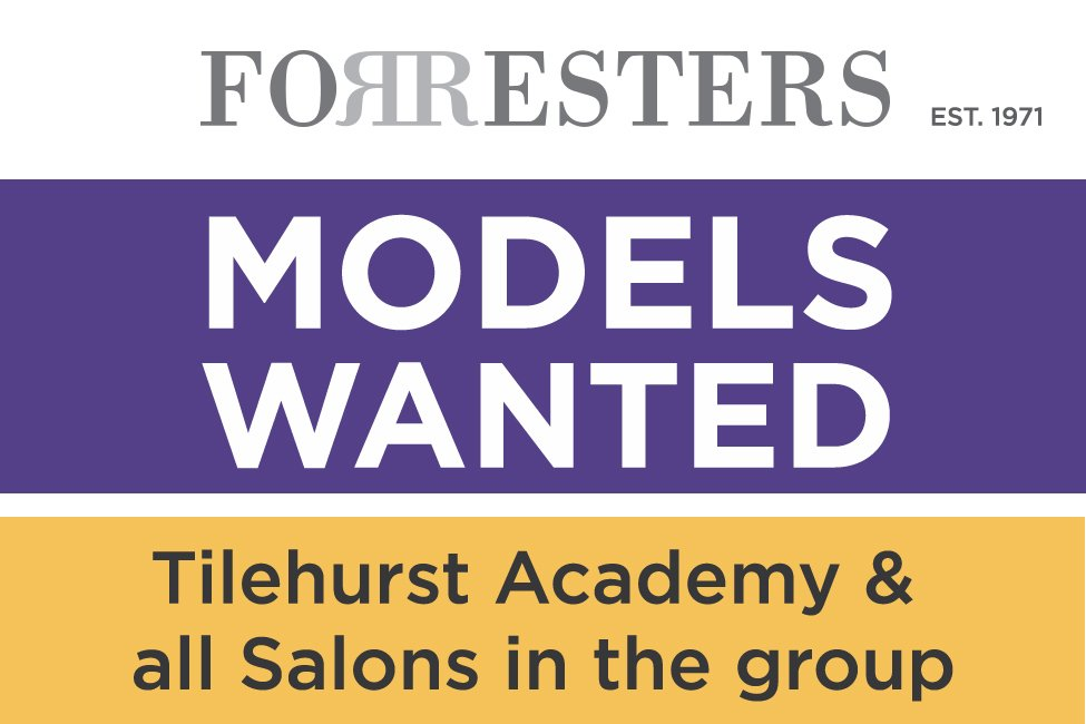 Hair Models wanted for the Training Academy and all salons in the Forresters group